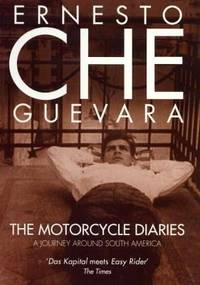 The Motorcycle Diaries : A Journey Around South America