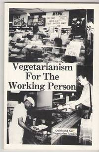 Vegetarianism for the Working Person: Quick and Easy Vegetarian Recipes