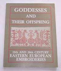 Goddesses and Their Offspring 19th and 20th Century Eastern European  Embroideries