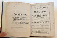 A Continuation of the Present State of the Controversy, Between the Church of England, and the Church of Rome. Being a Full Account of the Books That Have Been of Late Written on Both Sides. by  Anon. [William Wake] - First Edition - 1688 - from Flamingo Books and Biblio.com