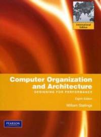 Computer Organization and Architecture: Designing for Performance by William Stallings - Paperback - 2009-07-01 - from Books Express and Biblio.com