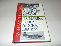 US Navy Aircraft 1921-1941 / US Marine Corps Aircraft 1914-1959 (Two Classics in One Volume)