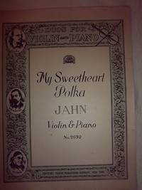 My Sweetheart Polka by  F. Carl Jahn - Paperback - 1920 - from Nocturne Books and Music (SKU: 000337)