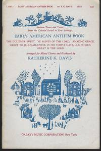 EARLY AMERICAN ANTHEMS Anthem Tunes and Verses from the Colonial Period in  New Settings by  Katherine Arranger Davis - Paperback - 1975 - from Gibson's Books and Biblio.com