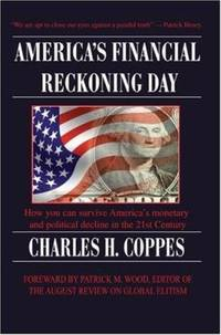 America's Financial Reckoning Day : How you can survive America?s monetary& political decline in...