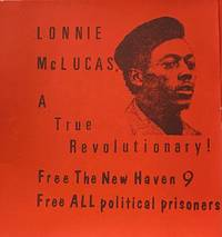 image of Lonnie McLucas: a true revolutionary. Free the New Haven 9. Free ALL political prisoners [sticker]