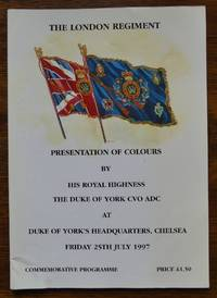 image of THE LONDON REGIMENT:  PRESENTATION OF COLOURS BY HIS ROYAL HIGHNESS THE DUKE OF YORK CVO ADC AT DUKE OF YORK'S HEADQUARTERS, CHELSEA, FRIDAY 25th JULY 1997 - COMMEMMORATIVE PROGRAMME.