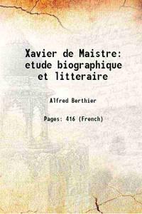 Xavier de Maistre etude biographique et litteraire 1918