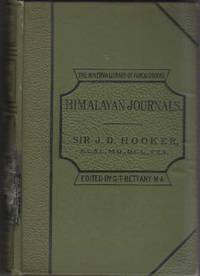 Himalayan Journals or, Notes of a Naturalist - in Bengal, the Sikkim and Nepal Himalayas, the Khasia Mountains, &c by  Joseph Dalton Hooker - Hardcover - Revised Edition - 1891 - from ArchersBooks.com (SKU: 15468)