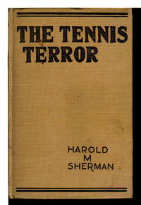 THE TENNIS TERROR and Other Stories. by  Harold M Sherman - Hardcover - (1932) - from Bookfever.com, IOBA (SKU: 62627)