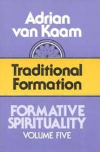 image of Formative Spirituality: Traditional Formation (Formative Spirituality, Vol 5)