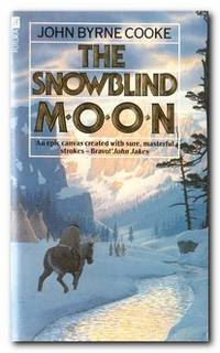 The Snowblind Moon A Novel of the West