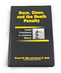 Race, Class, and the Death Penalty: Capital Punishment in American History