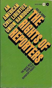 The Rights of Reporters: An American Civil Liberties Union Handbook