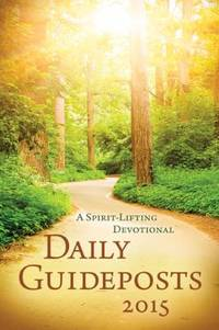 Daily Guideposts 2015 : A Spirit-Lifting Devotional