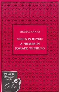 Bodies in Revolt: A Primer in Somatic Thinking