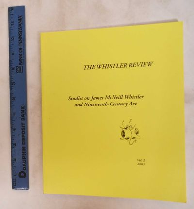 Glasgow: The Centre for Whistler Studies, 2003. Softcover. VG, slight wear marks. Yellow wraps. (vii...