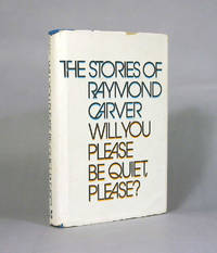 Would You Please Be Quiet, Please? The Stories Of Raymond Carver