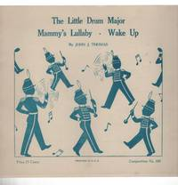 Progressive Series Compositions: Catalog Number 169. The Little Drum Major, Mammy's Lullaby, Wake Up.