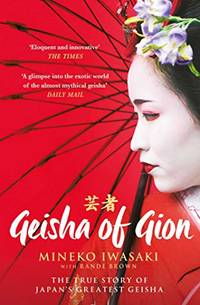 image of Geisha of Gion: The True Story of Japan's Foremost Geisha