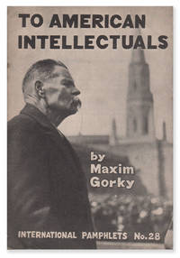To American Intellectuals (International Pamphlets No. 28) by  Maxim GORKY - Third edition - 1936 - from D. Anthem, Bookseller (SKU: 06504)