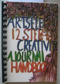 Artself: 12 Steps to Creativity [SIGNED Personal Inscription by AUTHOR] A  Journal Handbook