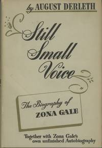 STILL SMALL VOICE: THE BIOGRAPHY OF ZONA GALE ..