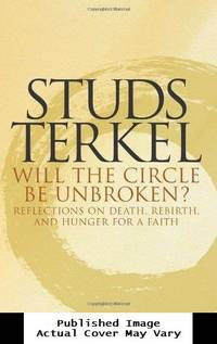 image of Will the Circle Be Unbroken?: Reflections on Death, Rebirth, and Hunger for a Faith