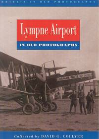 Lympne Airfield in Old Photographs (Britain in Old Photographs Series)