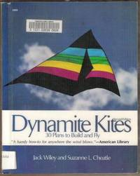 Dynamite Kites - 30 Plans to Build and Fly