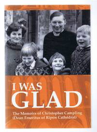 image of I Was Glad, The Memoirs of Christopher Campling (Dean Emeritus of Ripon Cathedral)