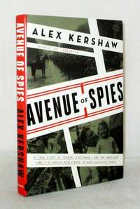 image of Avenue of Spies: A True Story of Terror, Espionage, and One American Family's Heroic Resistance in Nazi-Occupied France