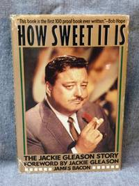 How Sweet It Is by  James Bacon - First Edition 1st Printing - from Fully Booked and Biblio.com