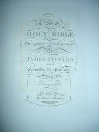 THE HOLY BIBLE, Ornamented with Engravings By James Fittler from Celebrated Pictures By Old Masters. LARGE PAPER COPY