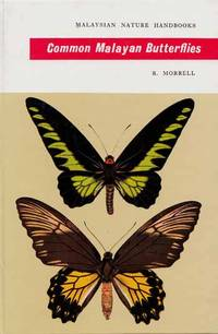 Common Malayan Butterflies by  R Morrell - Hardcover - Reprint - 1982 - from Adelaide Booksellers and Biblio.co.uk