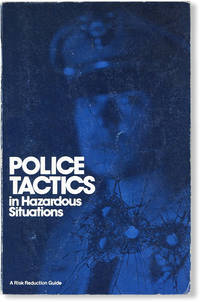 Police Tactics in Hazardous Situations: A Technical Assistance Publication Created Through Research and Study by the San Diego Police Department