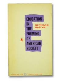 Education in the Forming of American Society: Needs and Opportunities for Study (Caravelle Editions)