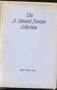 The A. Edward Newton Collection: Part One: A-D: Free Public Exhibition, Daily from Tuesday, April 8, to Time of Sale, Weekdays 9 am to 5:30 pm, Sunday, April 13 from 2 to 5 pm: Public Sale: Wednes