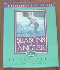 image of Seasons Of The Angler.  A Fisherman's Anthology