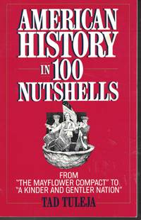 image of American History In 100 Nutshells From the Mayflower to a Kinder and  Gentler Nation