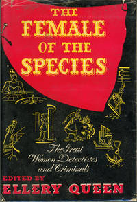THE FEMALE OF THE SPECIES: THE GREAT WOMEN DETECTIVES AND CRIMINALS