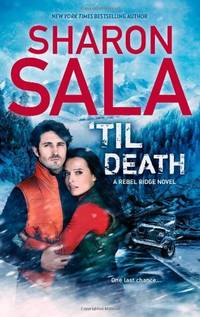 'Til Death (Rebel Ridge Novels) by  Sharon Sala - Paperback - from World of Books Ltd and Biblio.com