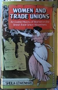 image of Women and Trade Unions;  An Outline History of Women in the British Trade Union Movement