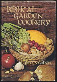 Biblical Garden Cookery