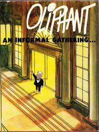 Oliphant: An Informal Gathering by  Pat Oliphant - 1st Edition - 1978 - from Adelaide Booksellers and Biblio.com
