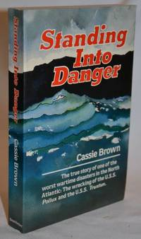 Standing Into Danger; A Dramatic Story of Shipwreck and Rescue (Abridged Edition) by  Cassie Brown - Paperback - Abridged Edition - 1985 - from Dave Shoots, Bookseller and Biblio.com