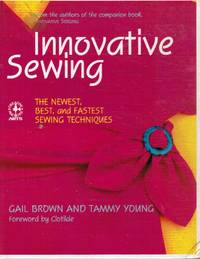 image of Innovative Sewing: the Newest, Best and Fastest Sewing Techniques