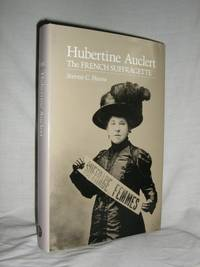 Hubertine Auclert: the French Suffragette