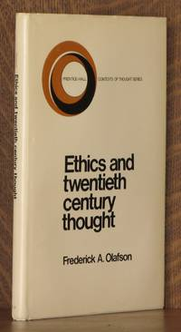 ETHICS AND TWENTIETH CENTURY THOUGHT by Frederick A. Olafson - First edition - 1973 - from Andre Strong Bookseller (SKU: 9356)