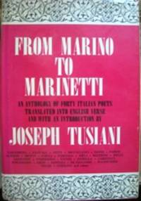 From Marino to Marinetti: An Anthology of Forty Italian Poets by  1924-  Joseph - Hardcover - [1974] - from The Owl at the Bridge (SKU: 45426)